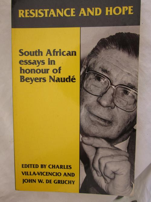 Resistance and Hope-South African Essays in honour of Beyers Naude ...